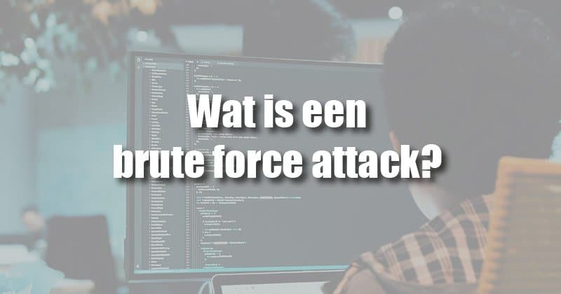 Wat is een brute force attack?